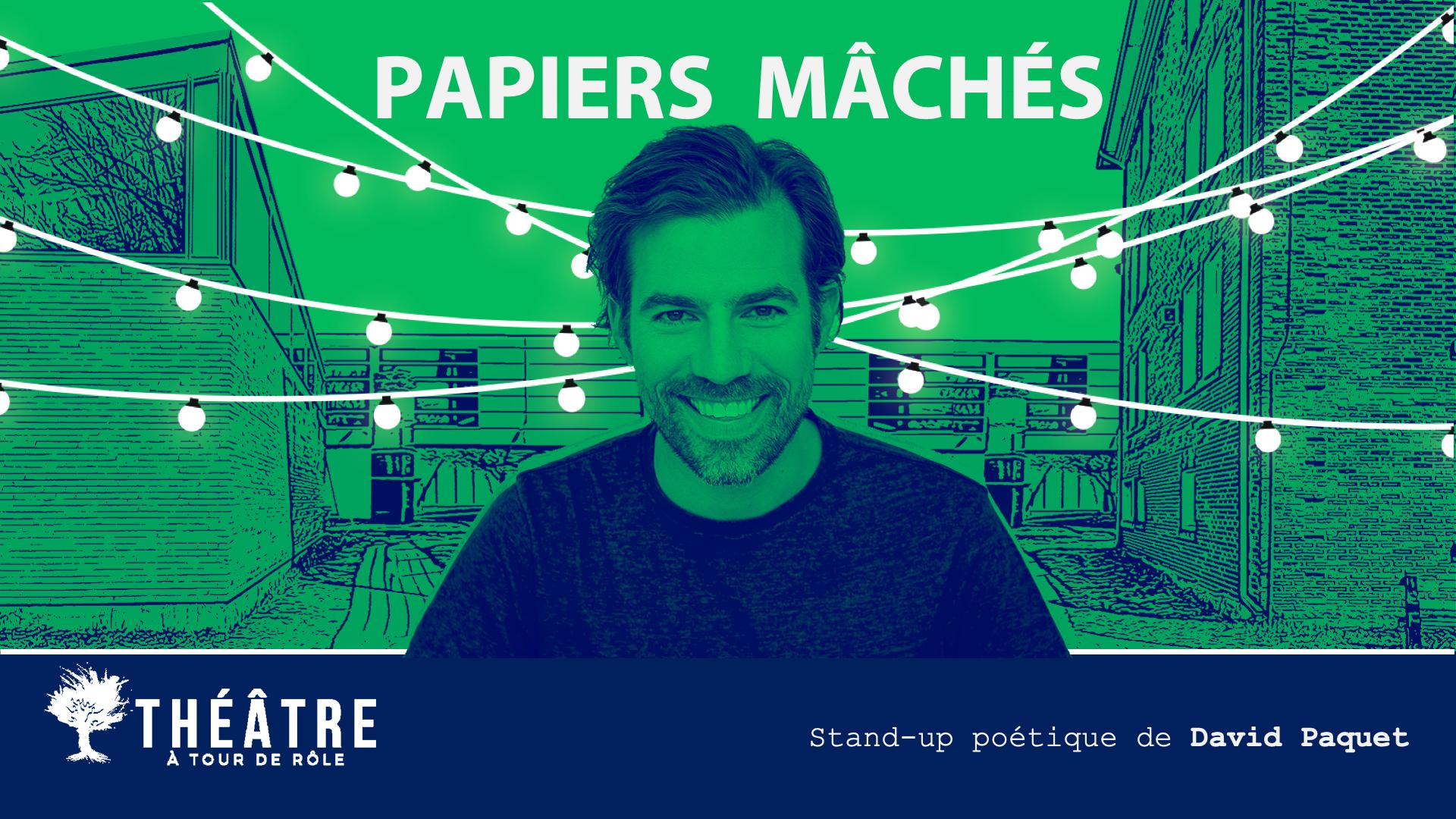 PAPIERS MÂCHÉS — Stand-up poétique