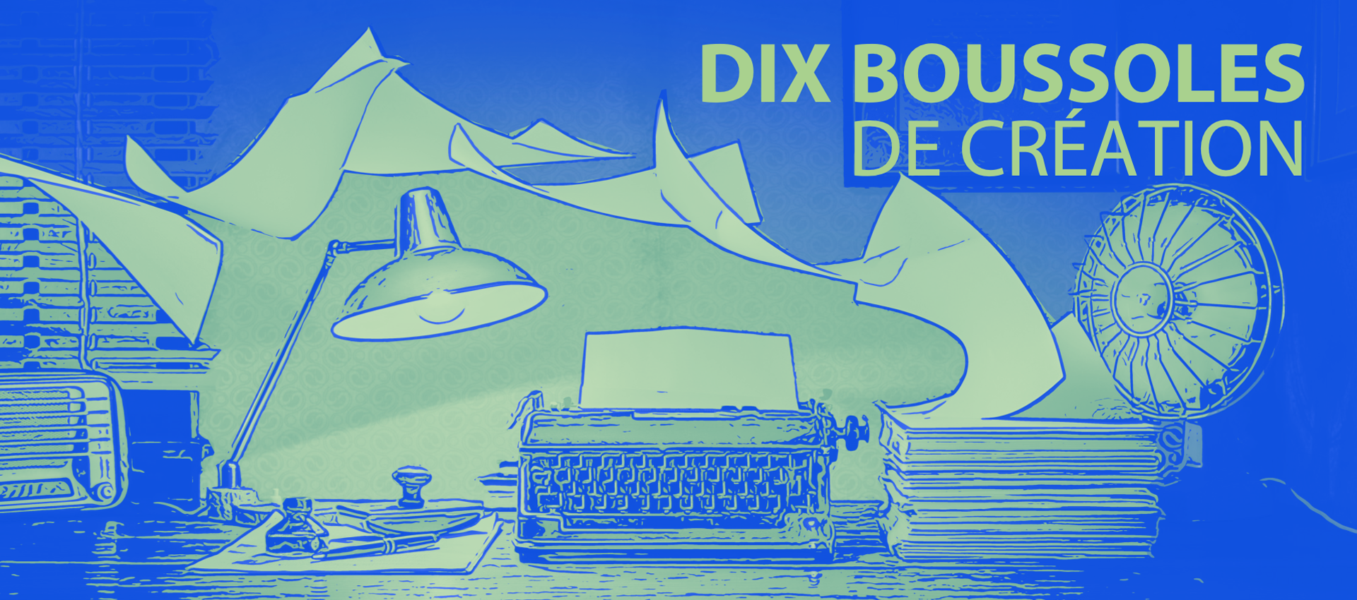 DIX BOUSSOLES DE CRÉATION — Classe de maître avec David Paquet